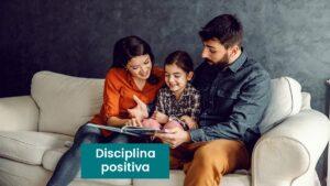 Disciplina positiva qué es: Una crianza firme y respetuosa