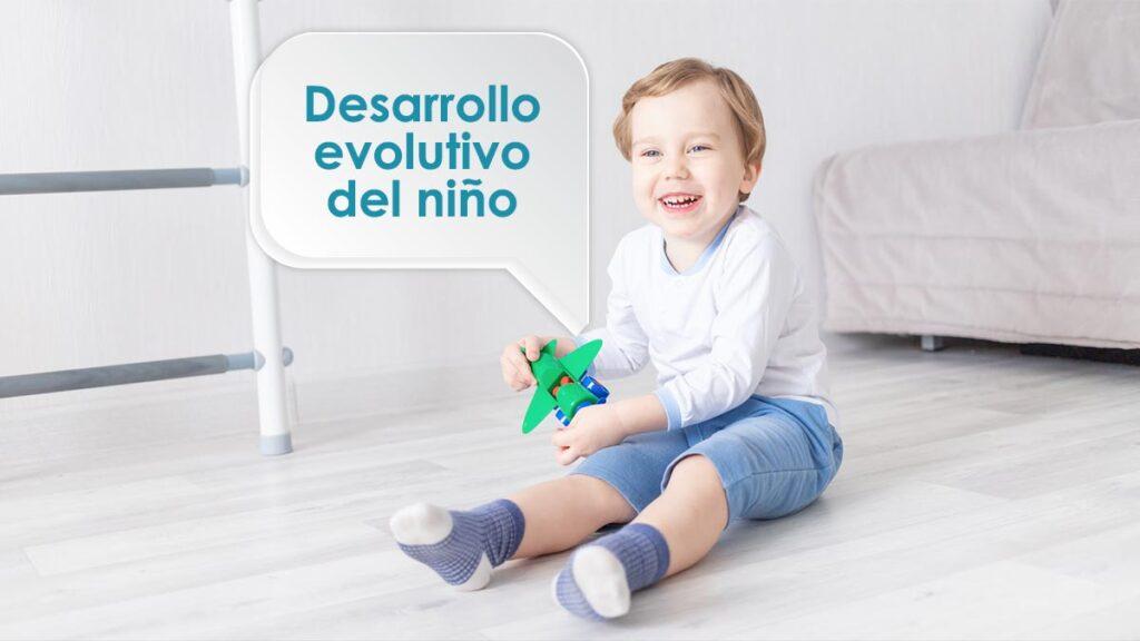 Desarrollo evolutivo del niño